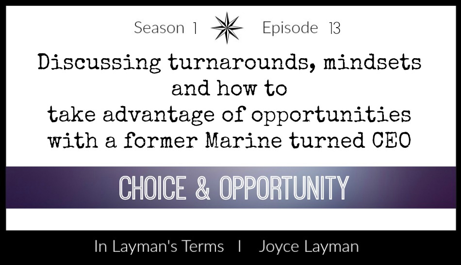 Episode 13 – Choice & Opportunity