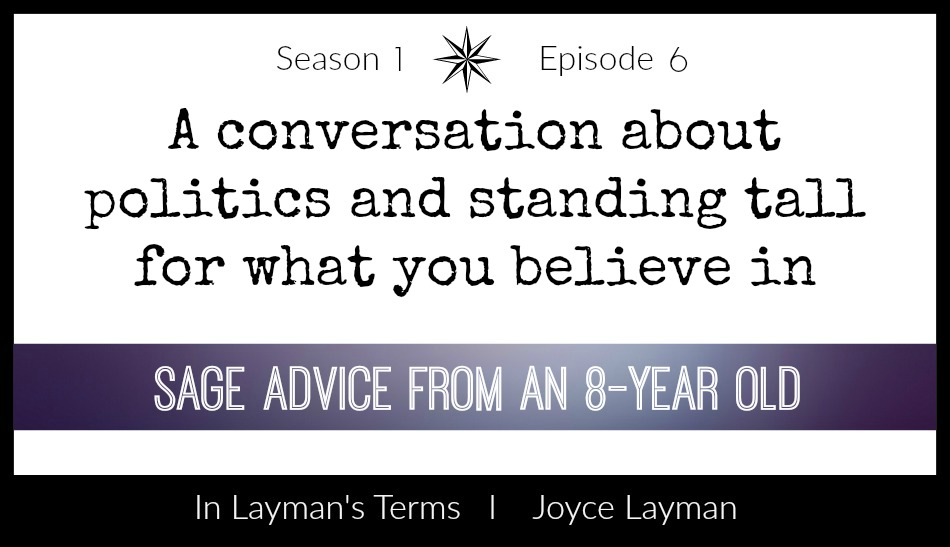 Episode 6: Sage Advice from an 8-Year Old