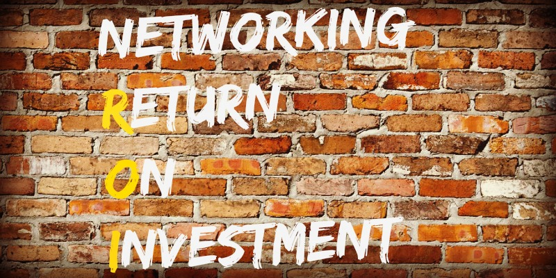 How To Maximize Your Networking ROI
