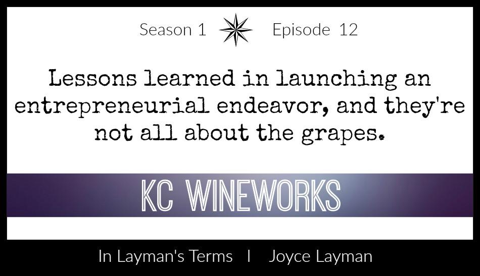 Episode 12 – KC Wineworks