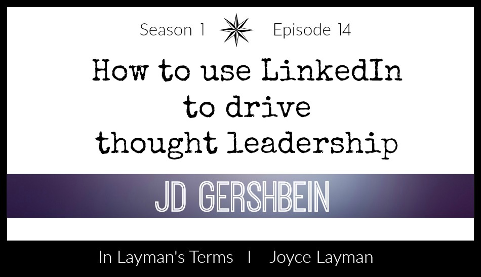Episode 14 – How to Use LinkedIn to Drive Thought Leadership